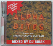 Alpha Projects ALPHACD005 - Alpha Bites Presents The Hardcore Sampler - Mixed By DJ Brisk
