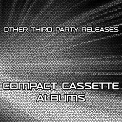 Other Third Party Releases - Compact Cassette Albums